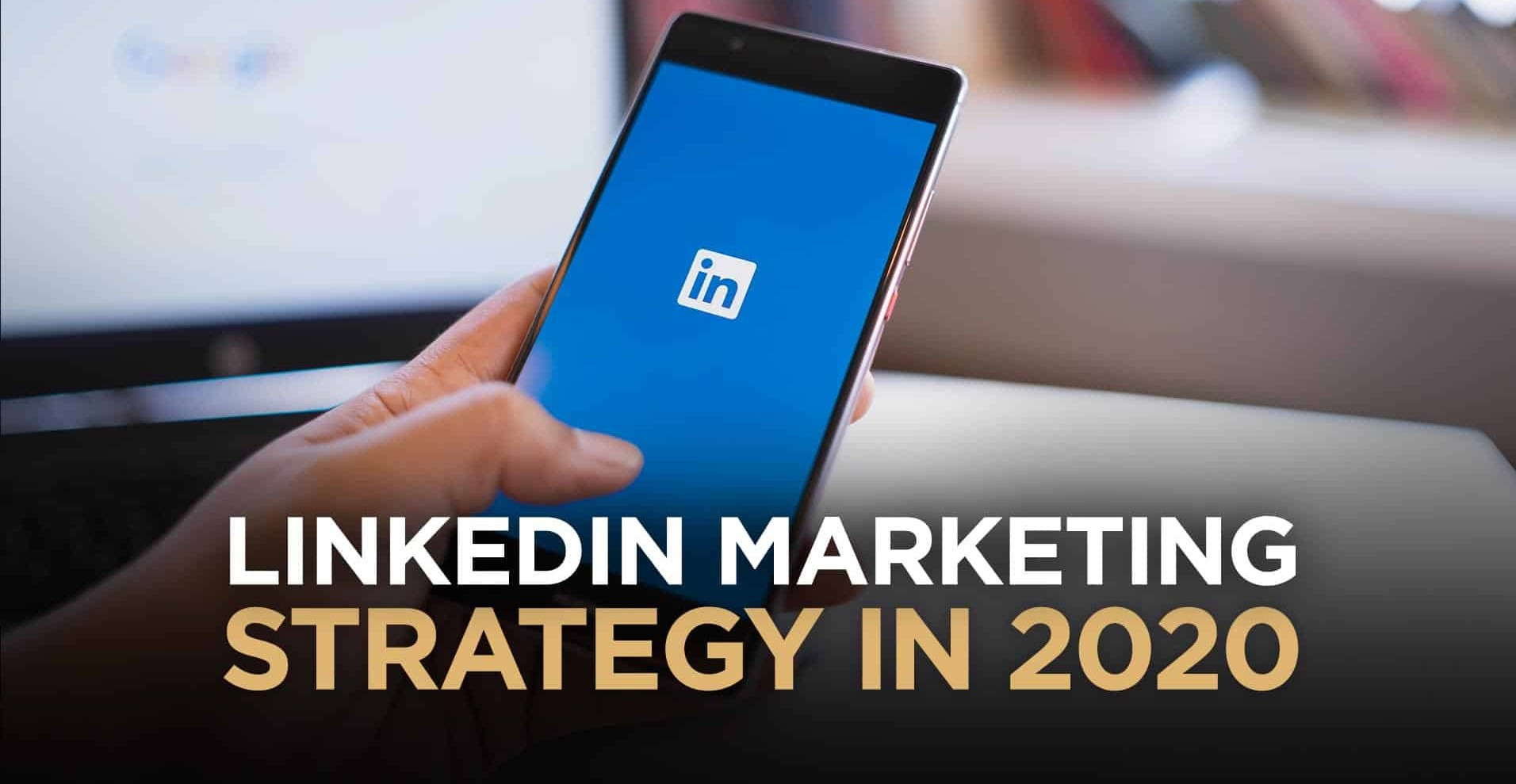 How to make effective LinkedIn Marketing Strategy in 2020